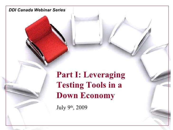 DDI Canada Webinar Series                          Part I: Leveraging                      Testing Tools in a             ...
