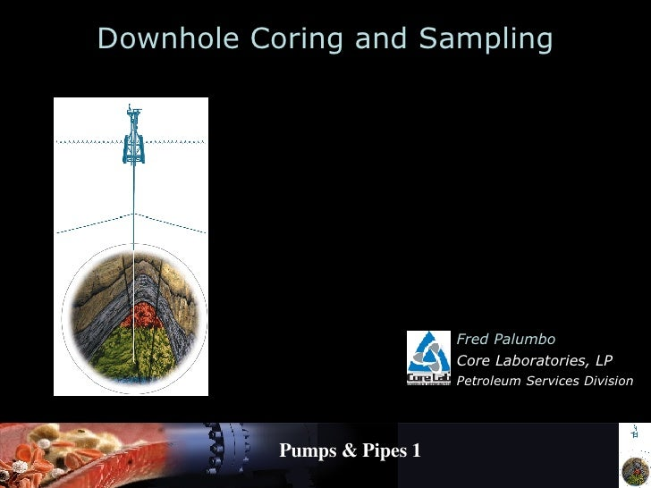Downhole Coring and Sampling, pumpsandpipesmdhc