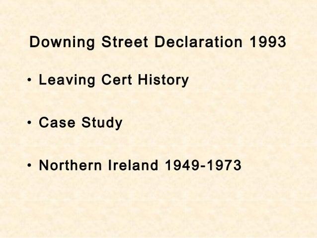 Downing Street Declaration 1993 • Leaving Cert History • Case Study • Northern Ireland 1949-1973