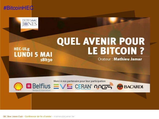 OIC Dow Jones Club - Conférence de fin d'année • mathieu@irjamar.be #BitcoinHEC