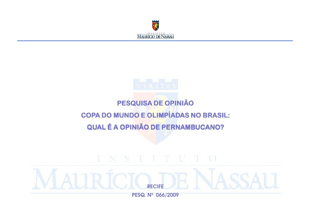 PESQUISA DE OPINIÃO COPA DO MUNDO E OLIMPÍADAS NO BRASIL:  QUAL É A OPINIÃO DE PERNAMBUCANO?                      RECIFE  ...