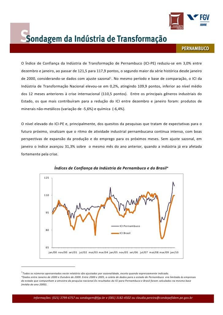 Outubro de 2009          O Índice de Confiança da Indústria de Transformação de Pernambuco (ICI-PE) reduziu-se em 3,0% ent...
