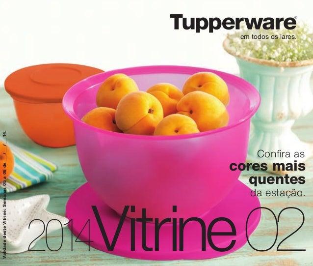 ®  Validade deste Vitrine: Semanas 05 a 08 de _/_/_14.  em todos os lares.  Confira as  cores mais quentes da estação.  20...