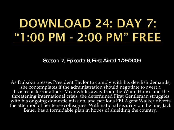 "Download 24: Day 7: ""1:00 PM - 2:00 PM"""