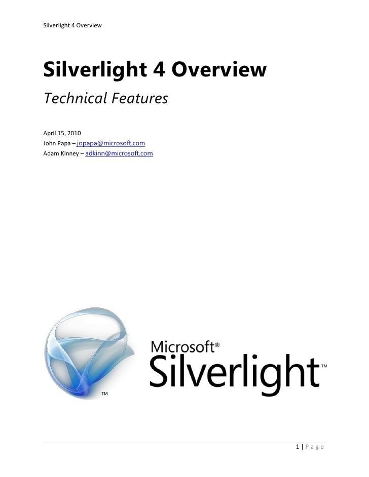 Silverlight 4 Overview<br />Technical Features<br />April 15, 2010<br /><ul><li>John Papa – jopapa@microsoft.com