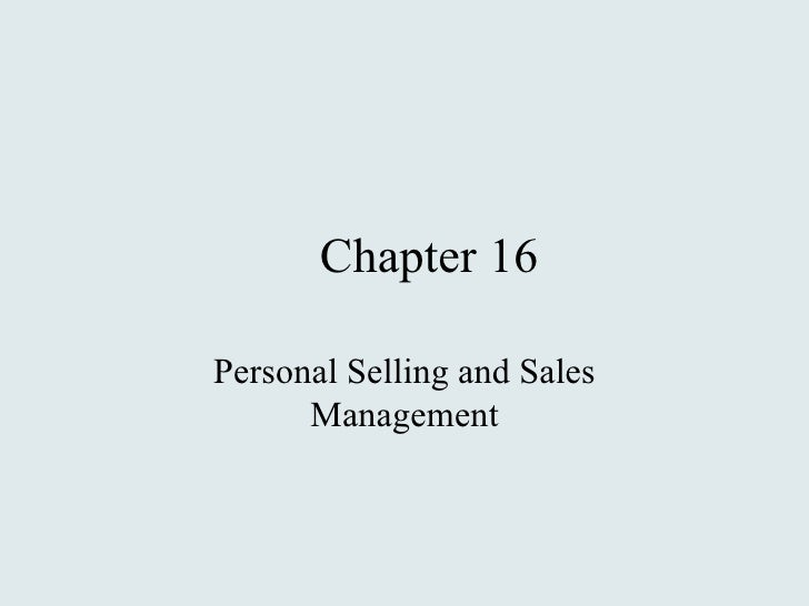 Chapter 16 Personal Selling and Sales Management