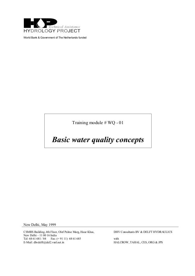 World Bank & Government of The Netherlands funded Training module # WQ - 01 Basic water quality concepts New Delhi, May 19...