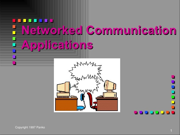 Networked Communication Applications Copyright 1997 Panko