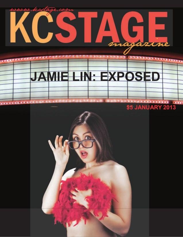 www.kcstage.com                  magazine    Jamie Lin: exposed                    $5 January 2013