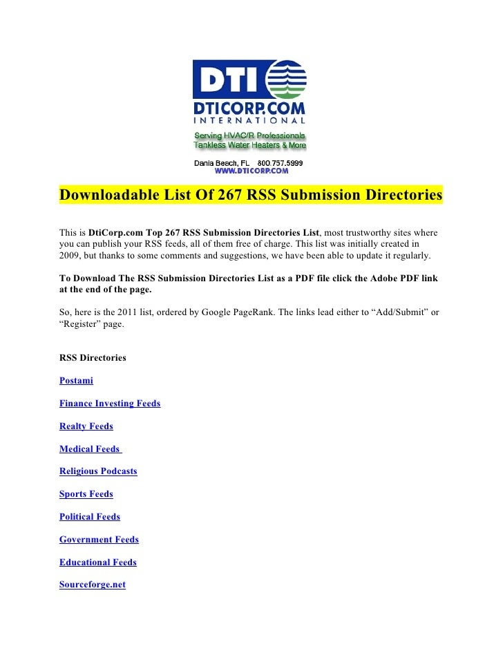 Downloadable List Of 267 RSS Submission DirectoriesThis is DtiCorp.com Top 267 RSS Submission Directories List, most trust...