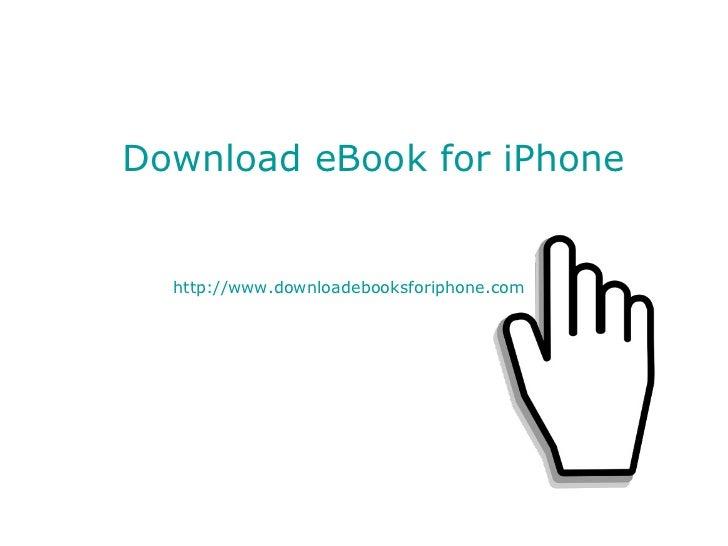 Download eBook for iPhone  http://www.downloadebooksforiphone.com