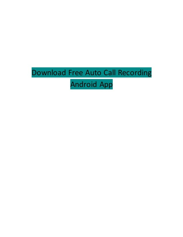 Download Free Auto Call RecordingAndroid App