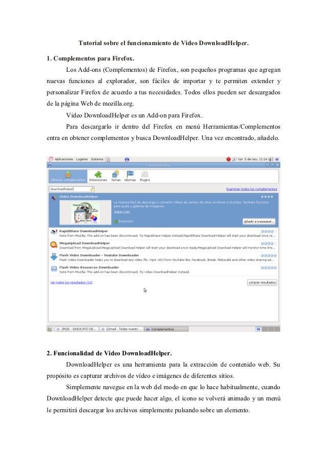 Tutorial sobre el funcionamiento de Video DownloadHelper.1. Complementos para Firefox.       Los Add-ons (Complementos) de...