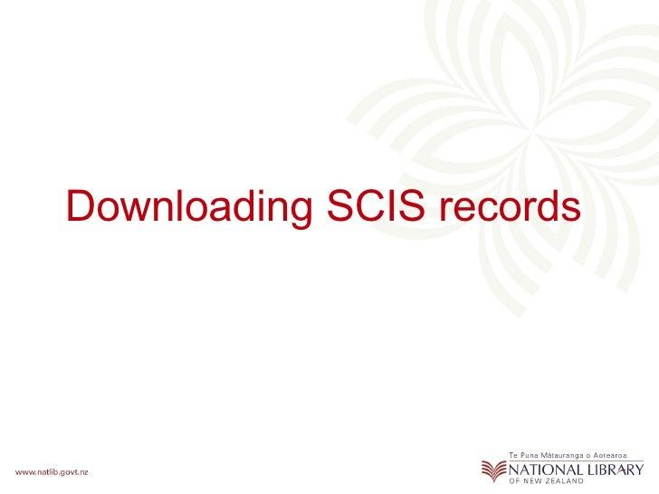 Downloading SCIS Records