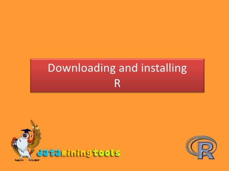 Downloading and installing<br />R<br />