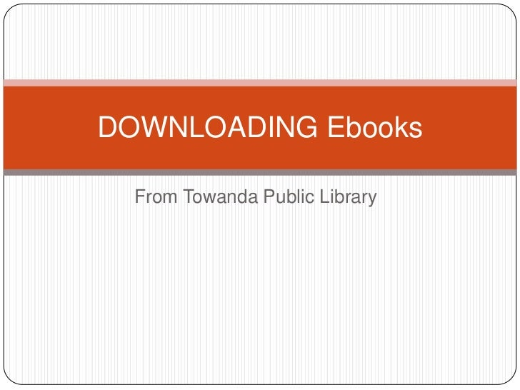 DOWNLOADING Ebooks  From Towanda Public Library