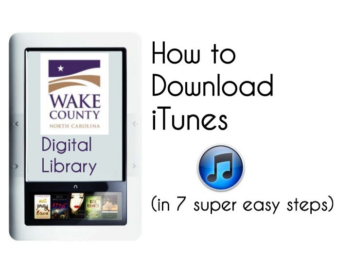 How to Download<br />iTunes<br />(in 7 supereasy steps)<br />Digital<br />Library<br />