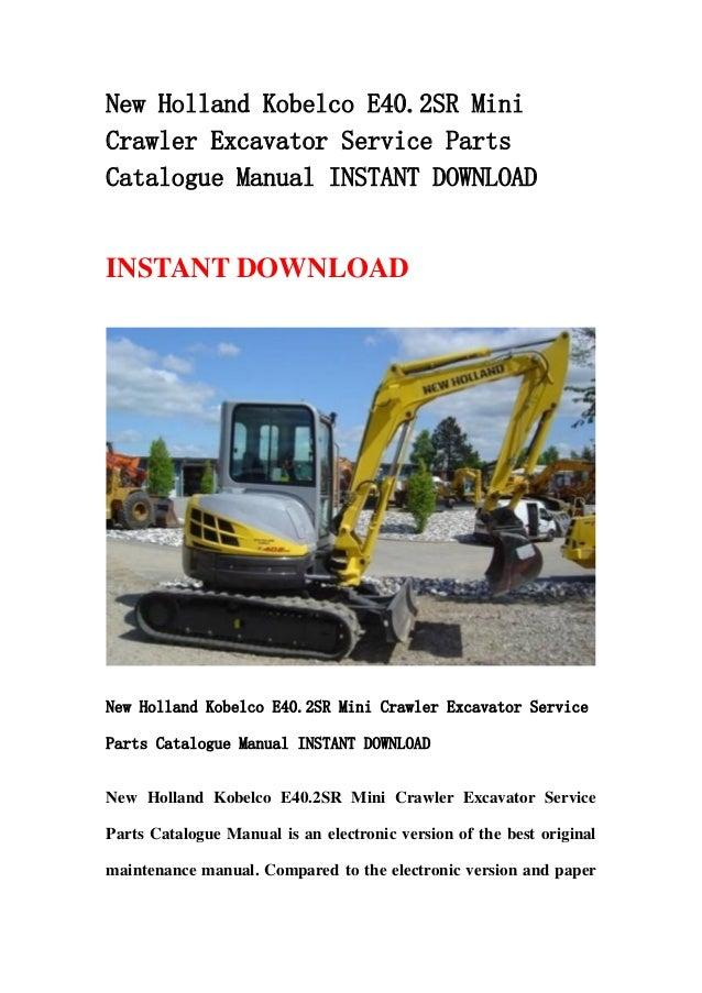 Download new holland kobelco e40.2 sr mini crawler excavator service parts catalogue manual instant