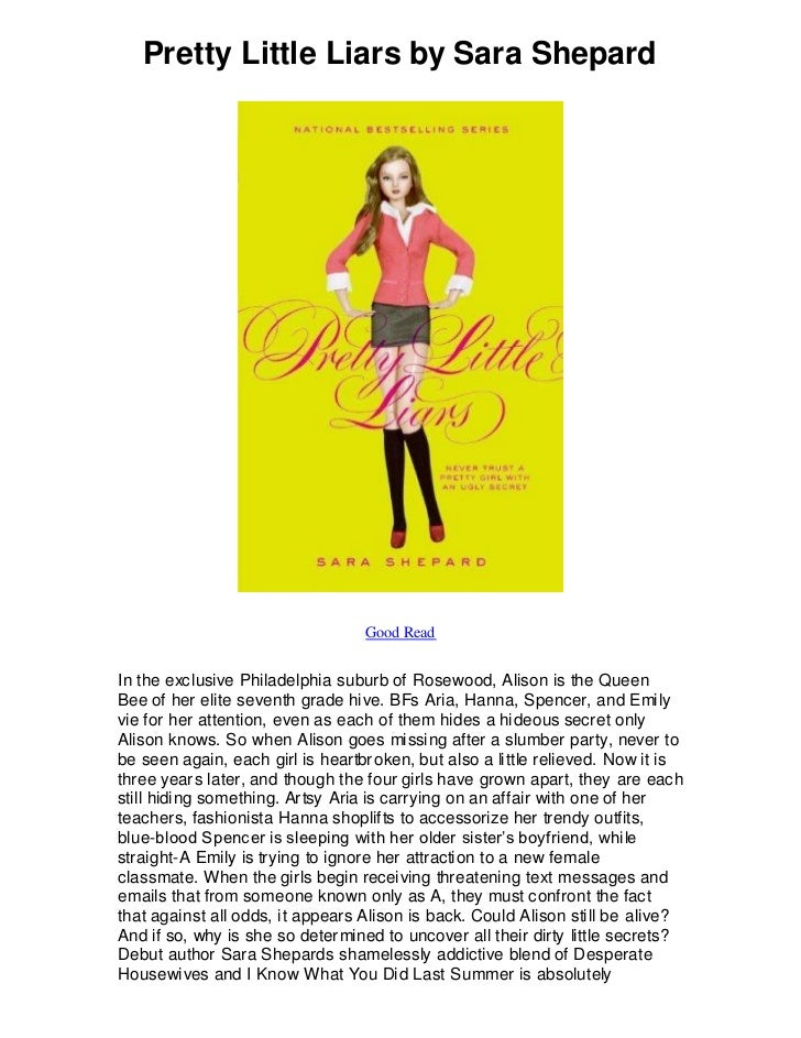 pretty little liars by sara shepard essay For years scandal has rocked rosewood, pennsylvania - and high school  seniors aria, emily, hanna, and spencer have always been at the center of the  drama.