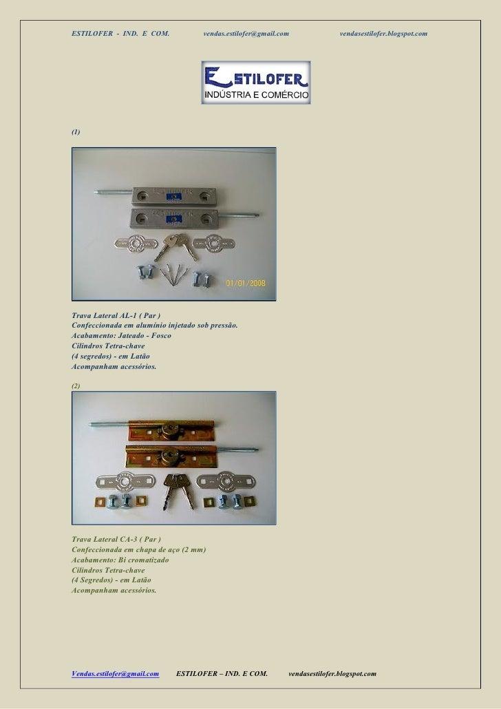 ESTILOFER - IND. E COM.              vendas.estilofer@gmail.com               vendasestilofer.blogspot.com(1)Trava Lateral...