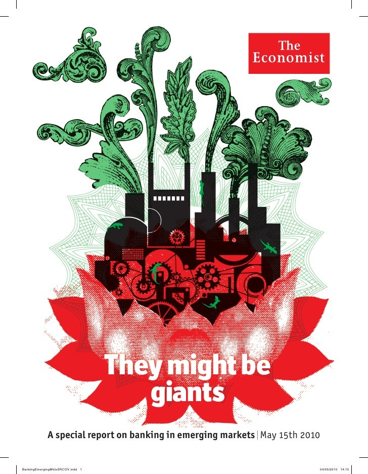 They might be                 giants A special report on banking in emerging markets l May 15th 2010