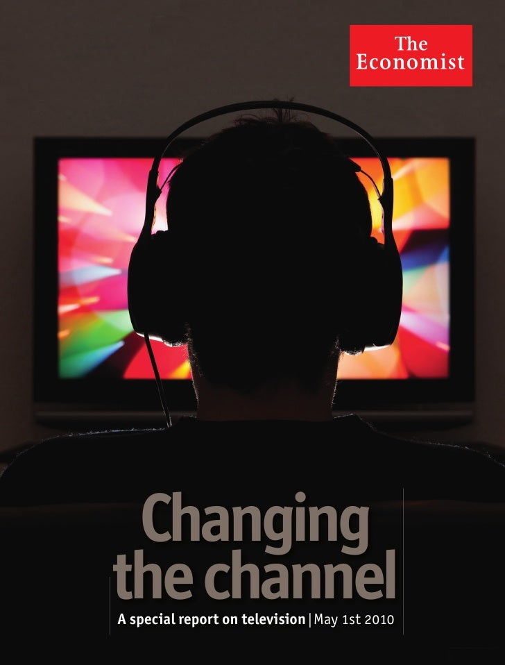 Changing the channel A special report on television l May 1st 2010