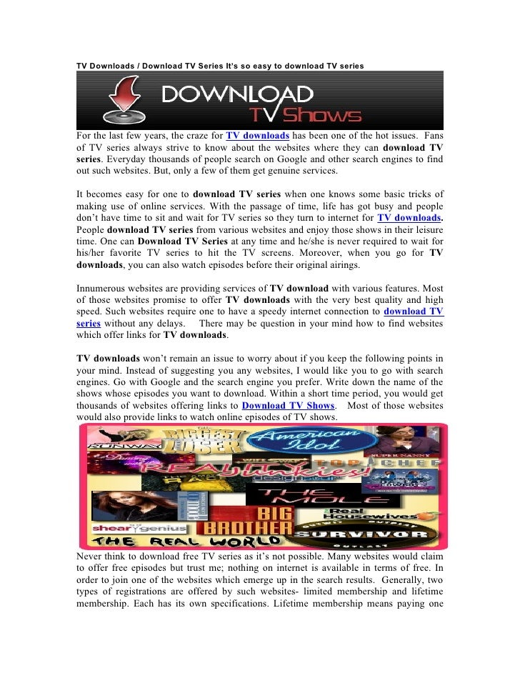 TV Downloads / Download TV Series It's so easy to download TV series     For the last few years, the craze for TV download...