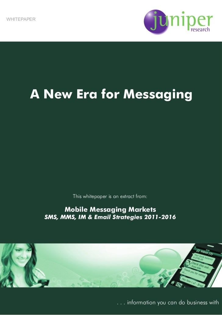 WHITEPAPER        A New Era for Messaging                     This whitepaper is an extract from:                   Mobile...