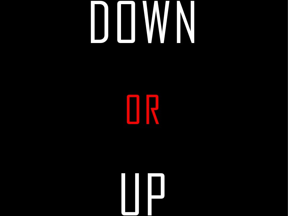 Down or Up