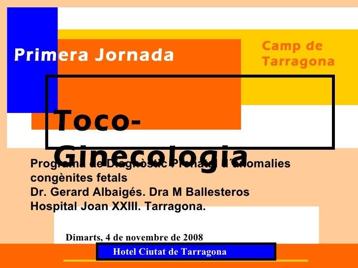 Camp dePrimera Jornada                              Tarragona    Toco-    Ginecologia Programa de Diagnòstic Prenatal d´an...