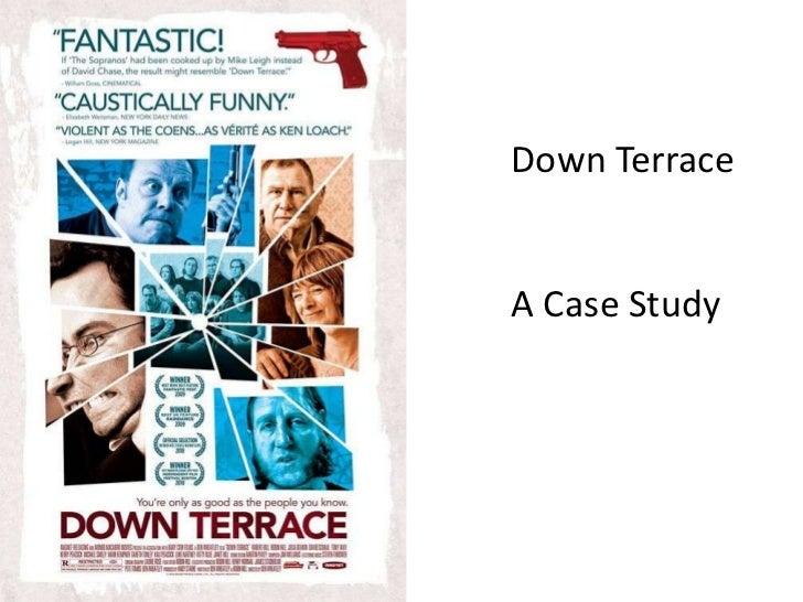 Down terrace (2009) Case Study