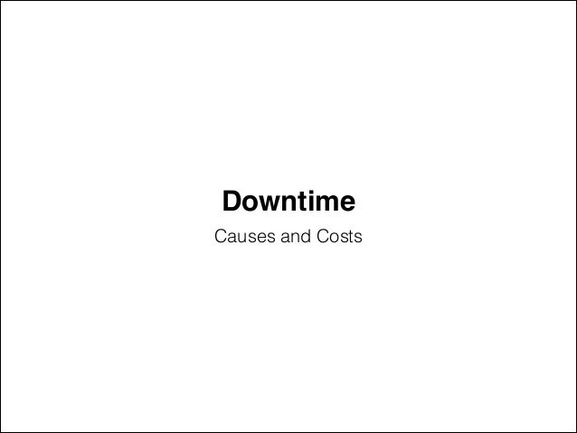 Downtime Causes and Costs