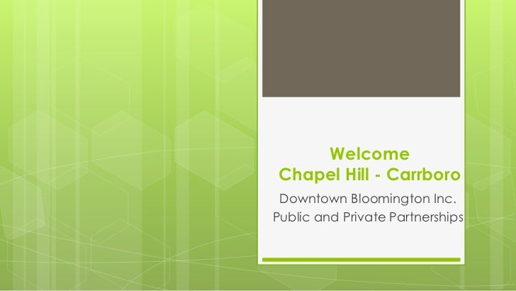 Welcome Chapel Hill - Carrboro Downtown Bloomington Inc.Public and Private Partnerships