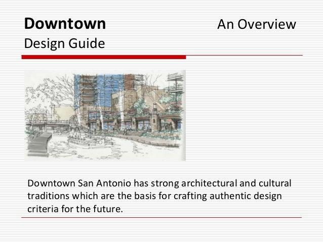 Downtown AnOverviewDesignGuideDowntownSanAntoniohasstrongarchitecturalandculturaltraditionswhicharethebasis...