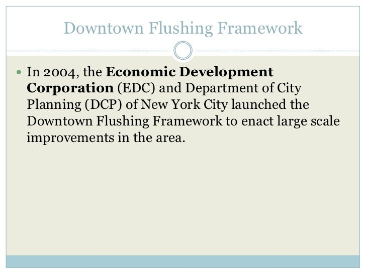 Downtown Flushing Framework<br />In 2004, the Economic Development Corporation (EDC) and Department of City Planning (DCP)...