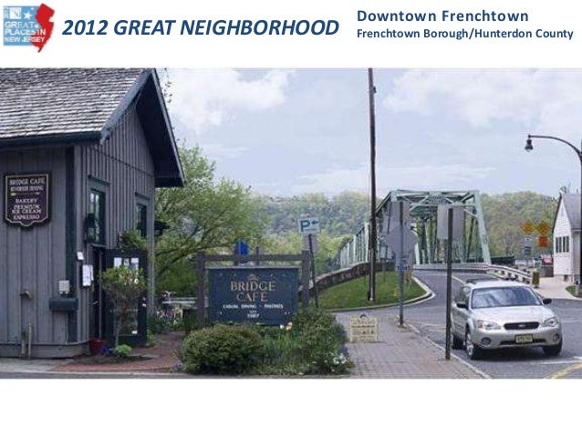 2012 GREAT NEIGHBORHOOD Downtown Frenchtown Frenchtown Borough/Hunterdon County