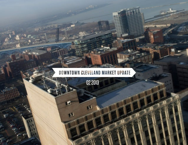 Big Ideas for Small Business: Downtown Cleveland Market Update Q2 2013