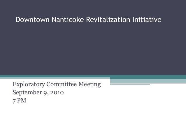 Downtown Nanticoke Revitalization Initiative  Exploratory Committee Meeting September 9, 2010 7 PM