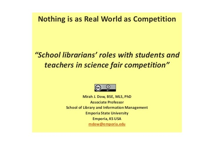 """Nothing is as Real World as Competition:  School librarians' roles with students and teachers in science fair competition"""