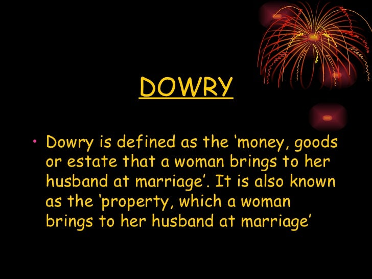 important points about dowry system The dowry prohibition act, 19611 the evil of dowry system has been a matter of serious concern to every one one of the important.