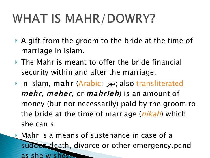 """consequences of dowry Dowry refers to """"the property, money, ornaments or any other form of wealth which a man or his family receives from his wife or her family at the time of marriage."""