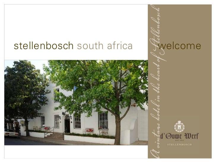 stellenbosch south africaA vintage hotel in the heart of Stellenbosch                               welcome