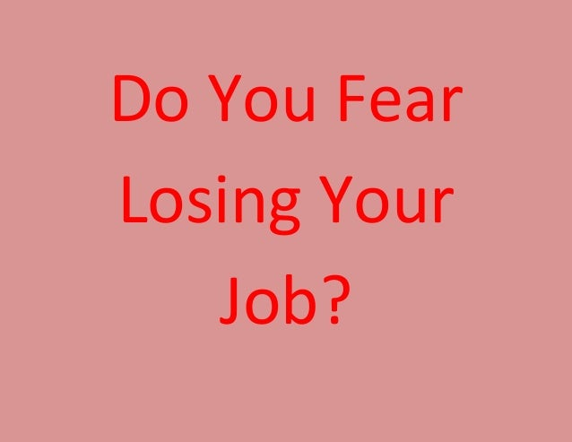 Do You Fear Losing Your Job?