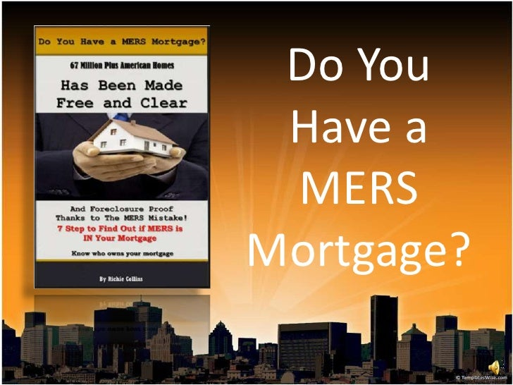 Do You Have a MERSMortgage?