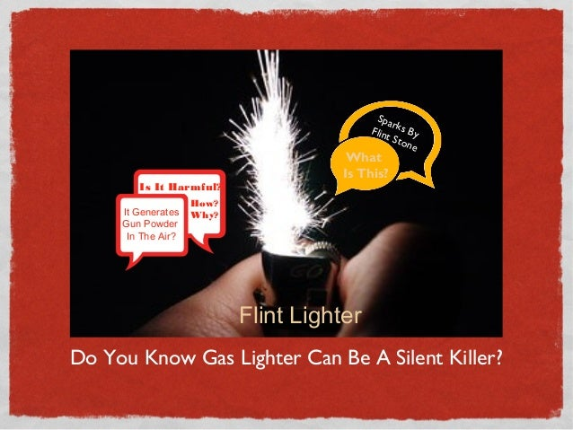 Do You Know Gas Lighter Can Be A Silent Killer?