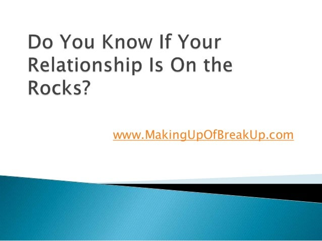Do You Know If Your Relationship Is On the Rocks?