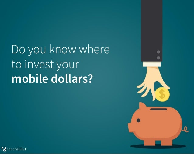 Do you know where to invest your mobile dollars