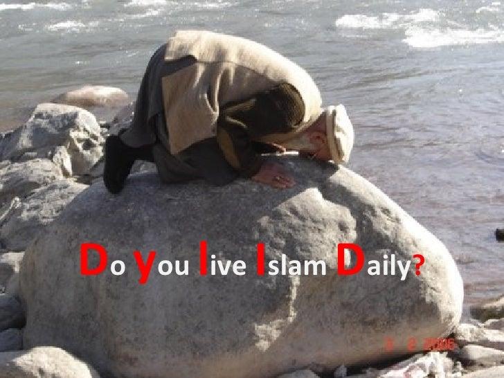 D o  y ou  l ive  I slam  D aily ?