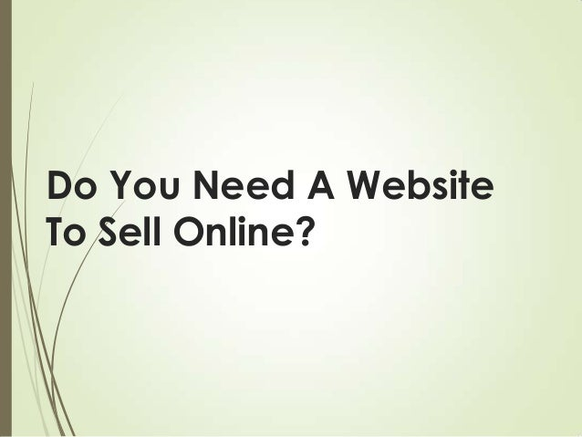 Do You Need A Website To Sell Online?