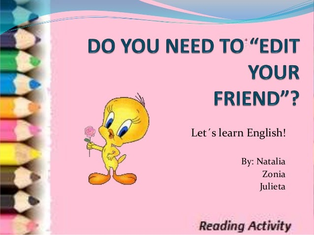 Let´s learn English! By: Natalia Zonia Julieta
